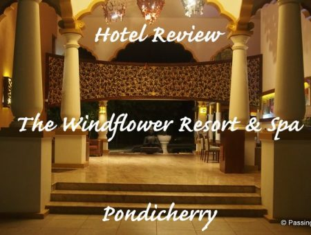 Hotel Review: The Windflower Resorts and Spa, Pondicherry