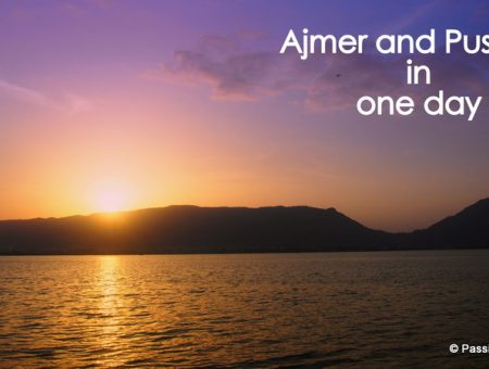 One Awesome, Crazy and an Eventful Day in Ajmer and Pushkar