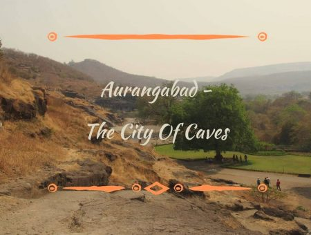 Three Days In Aurangabad – The City Of Caves