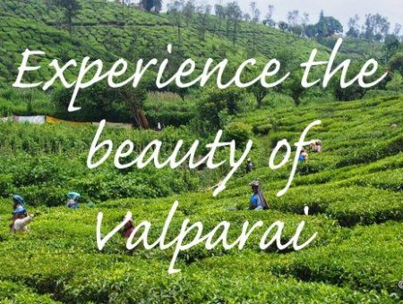 Valparai – A Less Known Hill Station In Tamil Nadu.